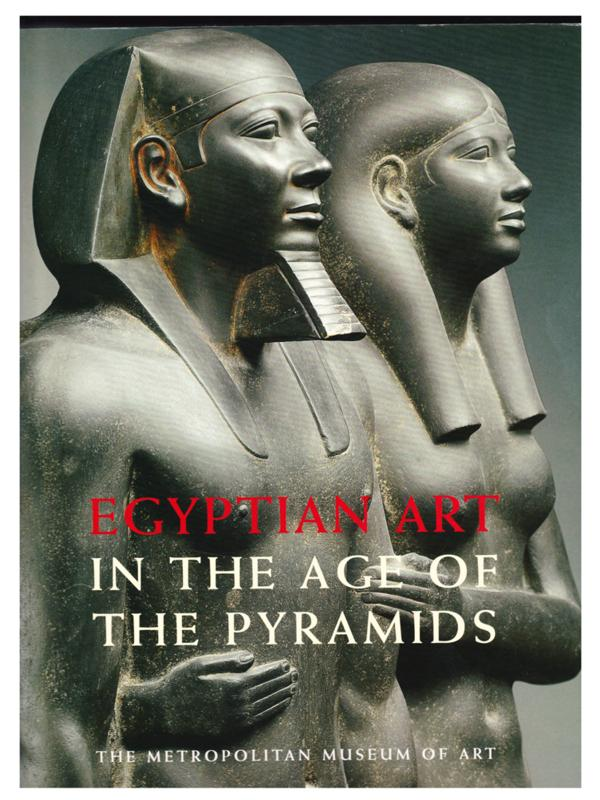 Egyptian Art in the Age of the Pyramids (1999, Softcover)