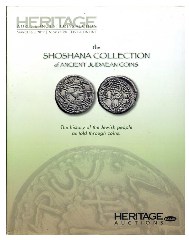 Heritage Auction Catalog, March 8-9 2012, Shoshanna Collection of Ancient Judaean Coins